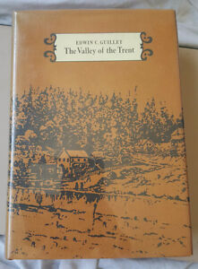 THE VALLEY OF THE TRENT BOOK BY EDWIN C. GUILLET CANADA Kingston Kingston Area image 1