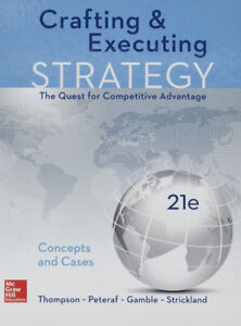 Crafting & Executing Strategy 21e (21st Edition)
