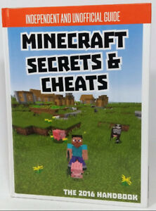 Minecraft Secrets and Cheats The 2016 Handbook Unofficial Guide