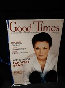 October 2011 Good Times Canada's Magazine for Successful Retirem