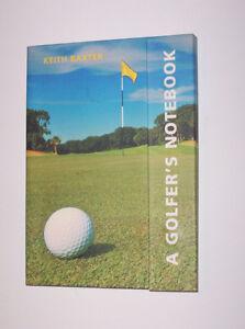 A Golfer's Notebook by Keith Baxter Gatineau Ottawa / Gatineau Area image 1