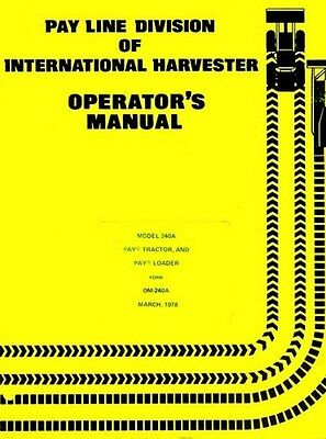 International Harvester 240-a 240a Pay Loader Tractor Owner Operators Manual Ih