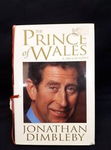 The Prince of Wales A Biography by: Jonathan Dimbleby