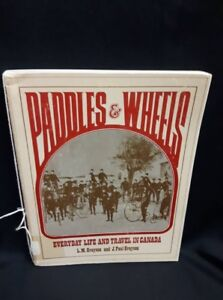 Paddles and Wheels Everyday life and Travel in Canada by: L.M Gr