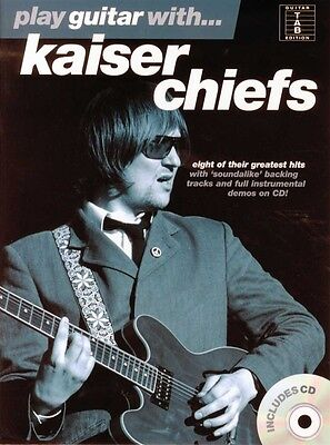 Play along with   Kaiser Chiefs  Guitar with TAB Music Book/Play-Along CD