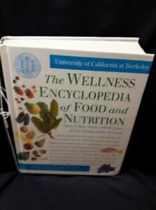 The Wellness Encyclopedia of Food and Nutrition by: University o