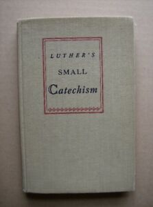 Book . LUTHER'S SMALL CATECHISM ,1943 , LUTHERN , SASKATCHEWAN