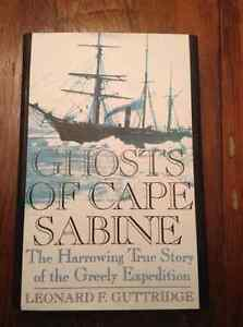 Ghosts of Cape Sabine The True Story of the Greely Expedition