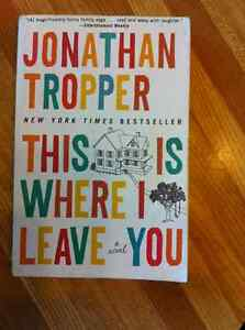 """""""This is Where I Leave You"""" a novel by Jonathan Tropper"""