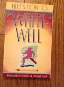 """HERE'S HOW TO WRITE WELL"" GUIDE"