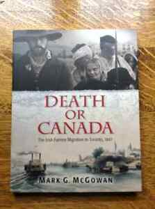 Death or Canada The Irish Famine Migration to Toronto 1847