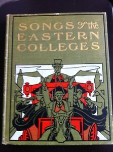 songs of the eastern colleges, publish 1901 rare