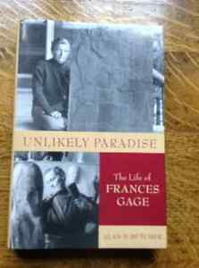 Unlikely Paradise The Life of Frances Gage by Alan Butcher
