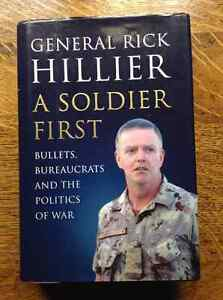 A Soldier First by General Rick Hillier[Inscribed]
