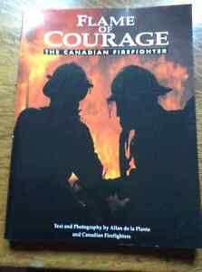 Flame of Courage The Canadian Firefighter by Allan de la Plante
