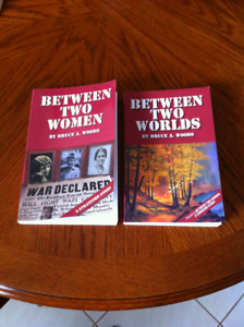 Between Two Women and Between Two Worlds by Bruce A Woods