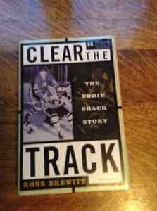 Clear the Track The Eddie Shack Story[Inscribed]