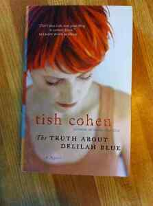 """""""The Truth About Delilah Blue"""" a novel by Tish Cohen"""