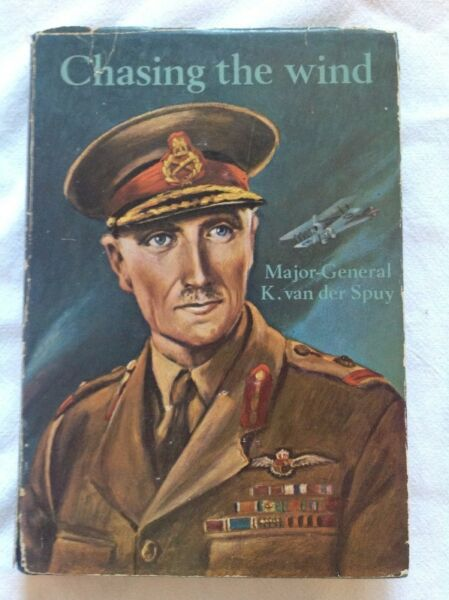 Chasing the Wind - Major-General K van der Spuy