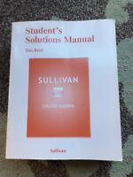 College Algebra by Sullivan and students solution manual