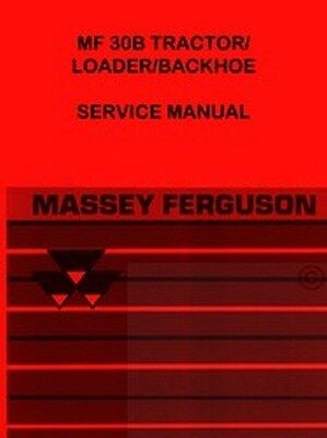 Massey Ferguson Mf 30b Mf30b 30-b Loader Service Manual