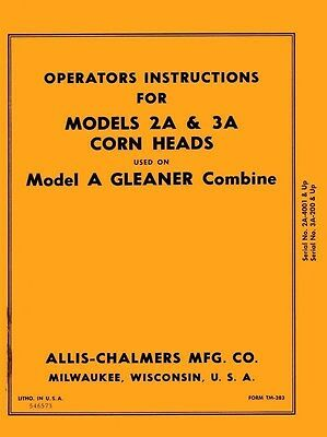 Allis Chalmers 2a 3a 2-a 3-a Corn Head For A Gleaner Combine Operators Manual