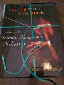 Begins with the Oboe:A History of the Toronto Symphony Orchestra