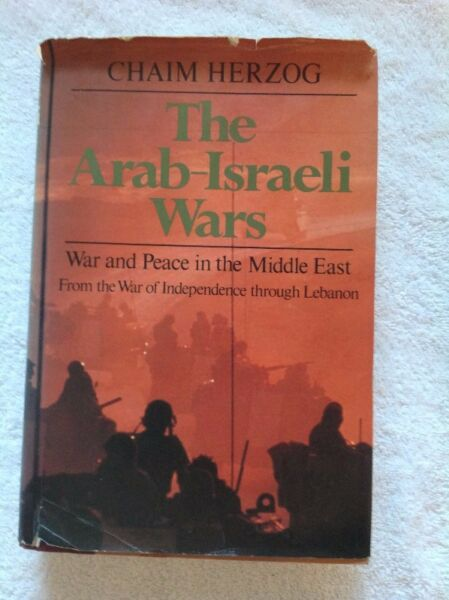 The Arab Israeli Wars - War and Peace in the Middle East - Chaim Herzog