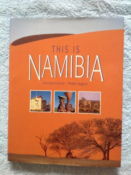 This is Namibia - Gerald Cubitt and Peter Joyce