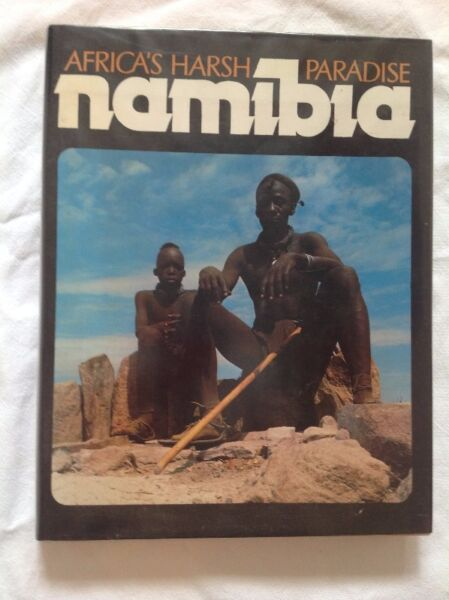 Book - Namibia Africa's Harsh Paradise - Anthony Bannister and Peter Johnson