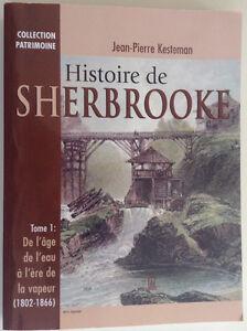 Histoire de Sherbrooke, tome 1