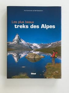 Les plus beaux treks des Alpes  Iris Kurschner Ralf Gantzhorn