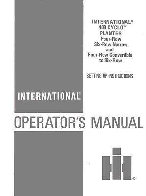 International 400 Cyclo Planter 4 6 Operators Manual