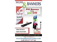 PVC Banners -£19, X Banners -£29, Pull up stand banners -£39