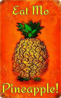 Eat Mo Pineapple  Usa Made  Metal Sign 8X12 Hawaii Hawaiian Pidgin Aloha Mahalo