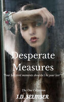 Desperate Measures: The happiest moments of your life should not