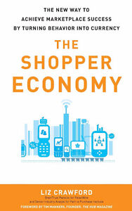 The Shopper Economy: The New Way to Achieve Marketplace Success