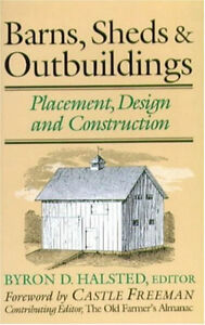 Barns, Sheds and Outbuildings: Placement, Design and Constructio