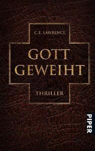 Lawrence, C. E. - Gott geweiht: Thriller