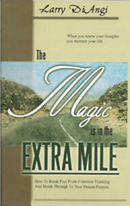 The Magic Is in the Extra Mile: Break Free from Commmon Thinking