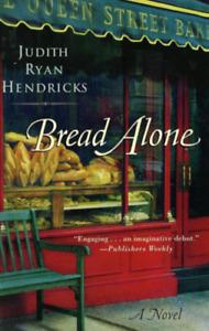 Bread Alone - Judith Ryan Hendricks