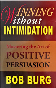 Winning Without Intimidation By Bob Burg