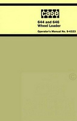Case 644 And 646 Wheel Loader Tractor Operators Manual