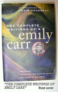 """VINTAGE BOOK: """"The complete writings of  Emily Carr"""""""