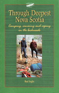 THROUGH DEEPEST NOVA SCOTIA: Camping, Canoeing in the Backwoods