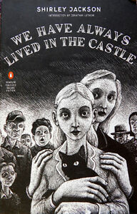 We Have Always Lived In The Castle-Shirley Jackson