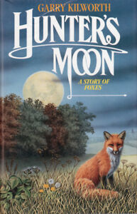 Hunters Moon by Garry Kilworth Hardcover Book with Dust Jacket