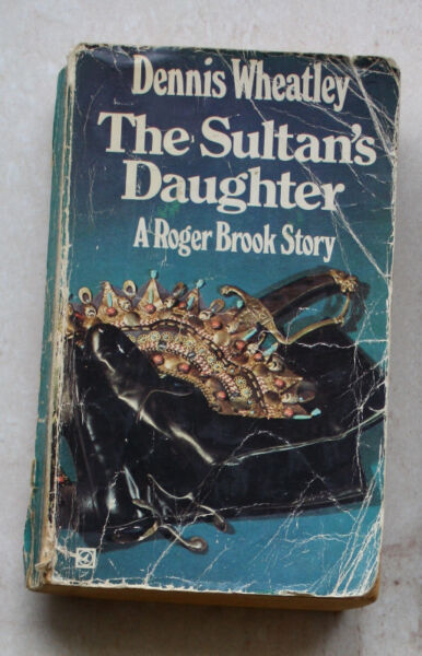 The Sultan's Daughter, A Roger Brook Story, Dennis Wheatley