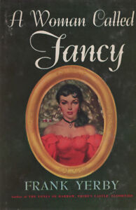 A Woman Called Fancy by Frank Yerby 1951 First Edition Book