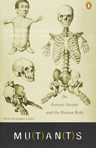 Mutants: On Genetic Variety and the Human Body by Armand Leroi